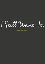 'I Still Want It' Poetry Book *(Now $4.99 on Amazon Kindle)*
