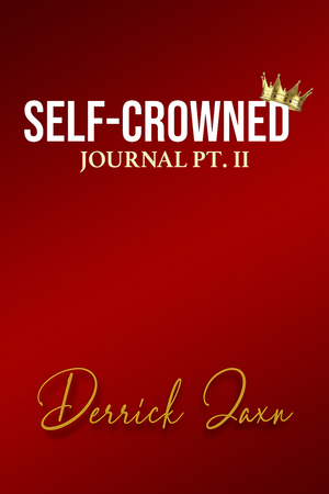 Self-Crowned Journal Pt. 2