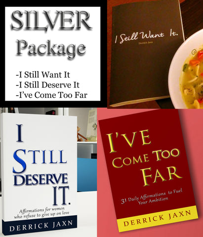 Silver Package (I Still Want It, I Still Deserve It, & I've Come Too Far)