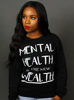 'Mental Health Is Wealth' Sweatshirt