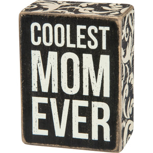Coolest Mom Box Sign