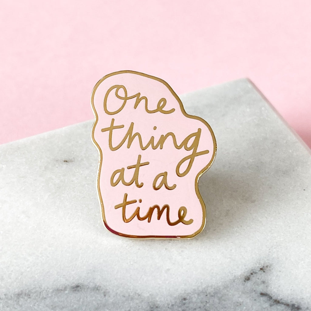 One Thing At A Time Enamel Pin - Sarah Frances
