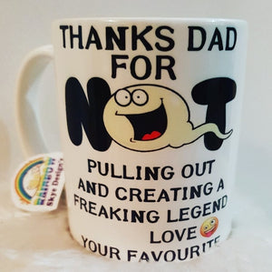 Thanks Dad for Not pulling Out Coffee Mug