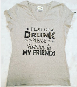 If lost or Drunk Return to my Friends Women Tshirt