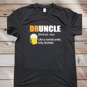 DRUNCLE like a normal uncle tshirt