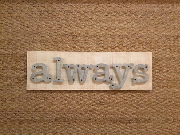 Always - Farmhouse Metal Letter Signs