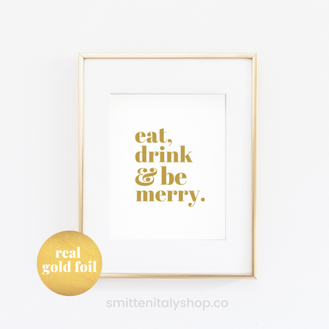 Gold Foil Eat Drink & Be Merry Art Print
