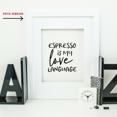 Espresso is my Love Language (Digital Download)