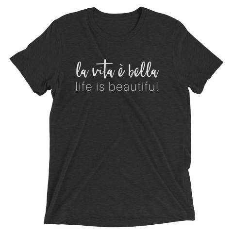 Life is Beautiful T-shirt (Adult)