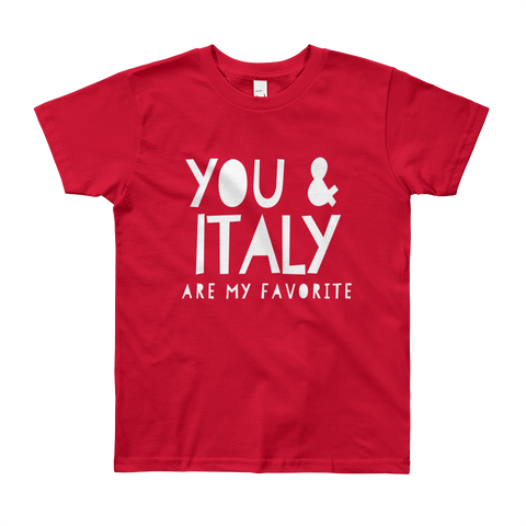 You & Italy Are My Favorite (Short Sleeve T-Shirt- Big Kids)