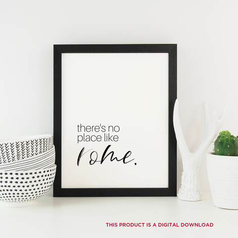 There's No Place like Rome- Digital Art Print (Instant Download)