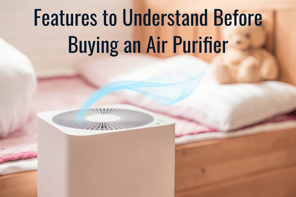 5 Features to Understand Before Buying an Air Purifier