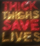 WHOLESALE PREMIUM RHINESTONE BLING IRON/HEAT PRESS ON TRANSFER - THICK THIGHS SAVE LIVES