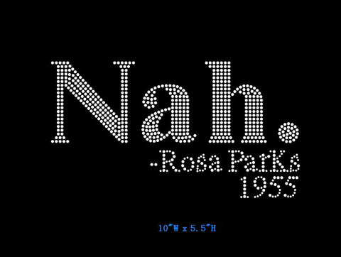 WHOLESALE PREMIUM RHINESTONE BLING IRON/HEAT PRESS ON TRANSFER - NAH ROSA PARKS