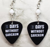 0 Days Without Sarcasm Guitar Pick Earrings with White Swarovski Crystals