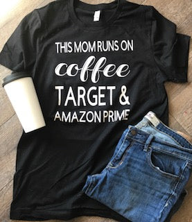 This mom runs on coffee target & amazon prime custom bella canvas tshirt. momlife tee. mom t-shirt - Mavictoria Designs Hot Press Express
