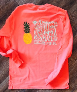 Be A Pineapple, Stand Tall, Wear a Crown, & be sweet on the inside. custom long sleeve monogram shirt. - Mavictoria Designs Hot Press Express
