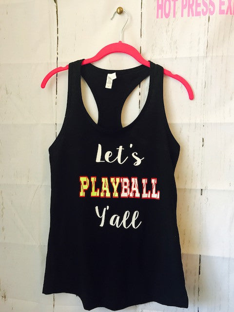 Let's Playball Y'all tank top. Softball tank - Mavictoria Designs Hot Press Express
