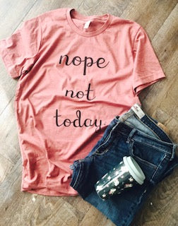 Nope not today funny bella canvas mauve custom tee. custom tshirt. custom t-shirt. - Mavictoria Designs Hot Press Express