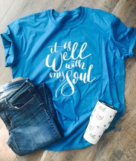 It is well with my soul custom tshirt. custom shirt. teal. - Mavictoria Designs Hot Press Express