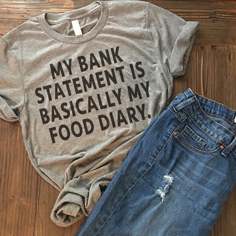 My bank statement is basically my food diary u used fit funny custom tshirt - Mavictoria Designs Hot Press Express