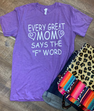 Every great mom says the f word funny custom tee - Mavictoria Designs Hot Press Express