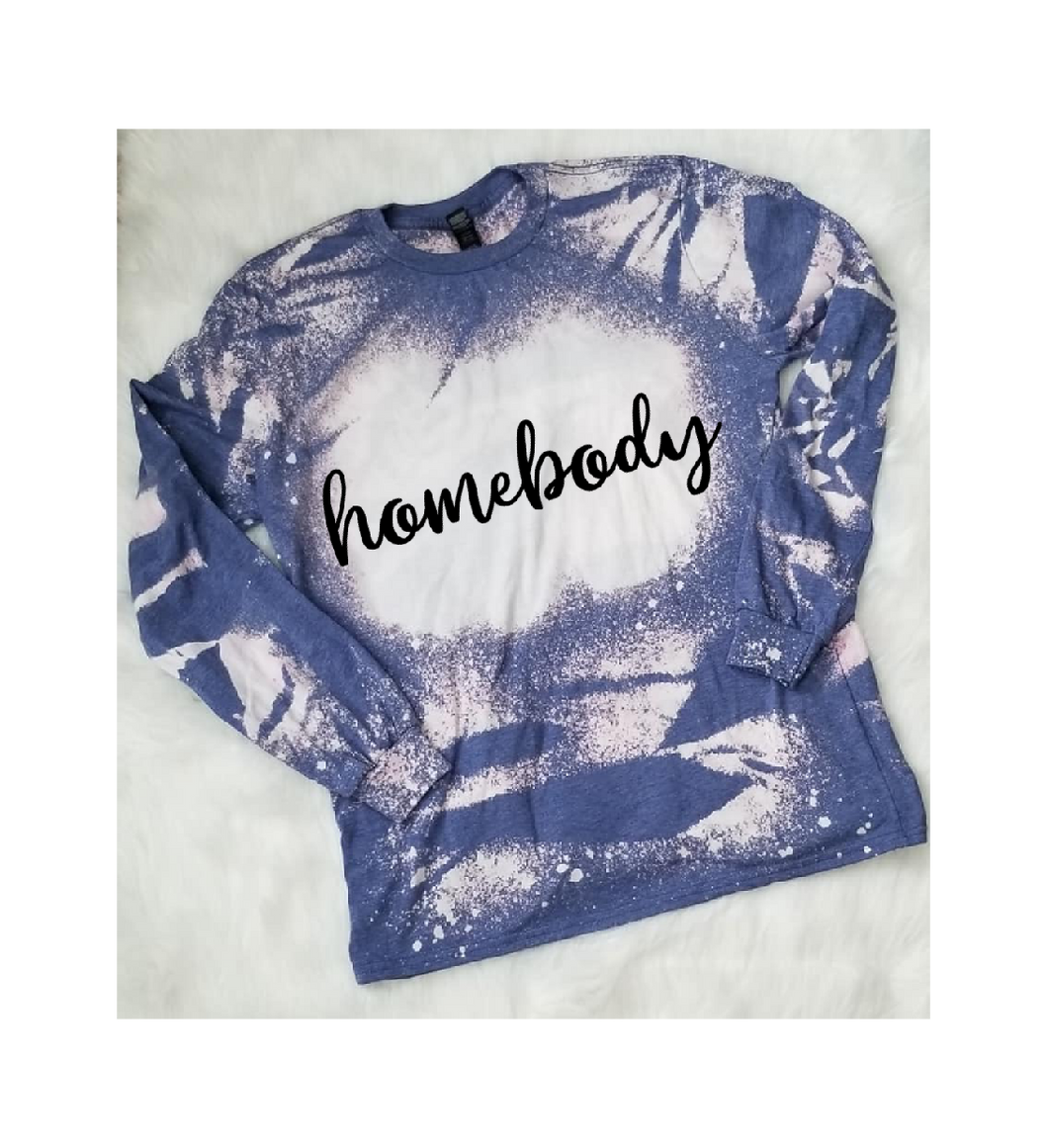 Homebody bleached funny graphic tee long sleeve crew or hoodie - Mavictoria Designs Hot Press Express