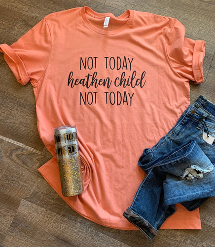 482d21647 Not today heathen child not today. Funny womens graphic tee. Mom life shirt.