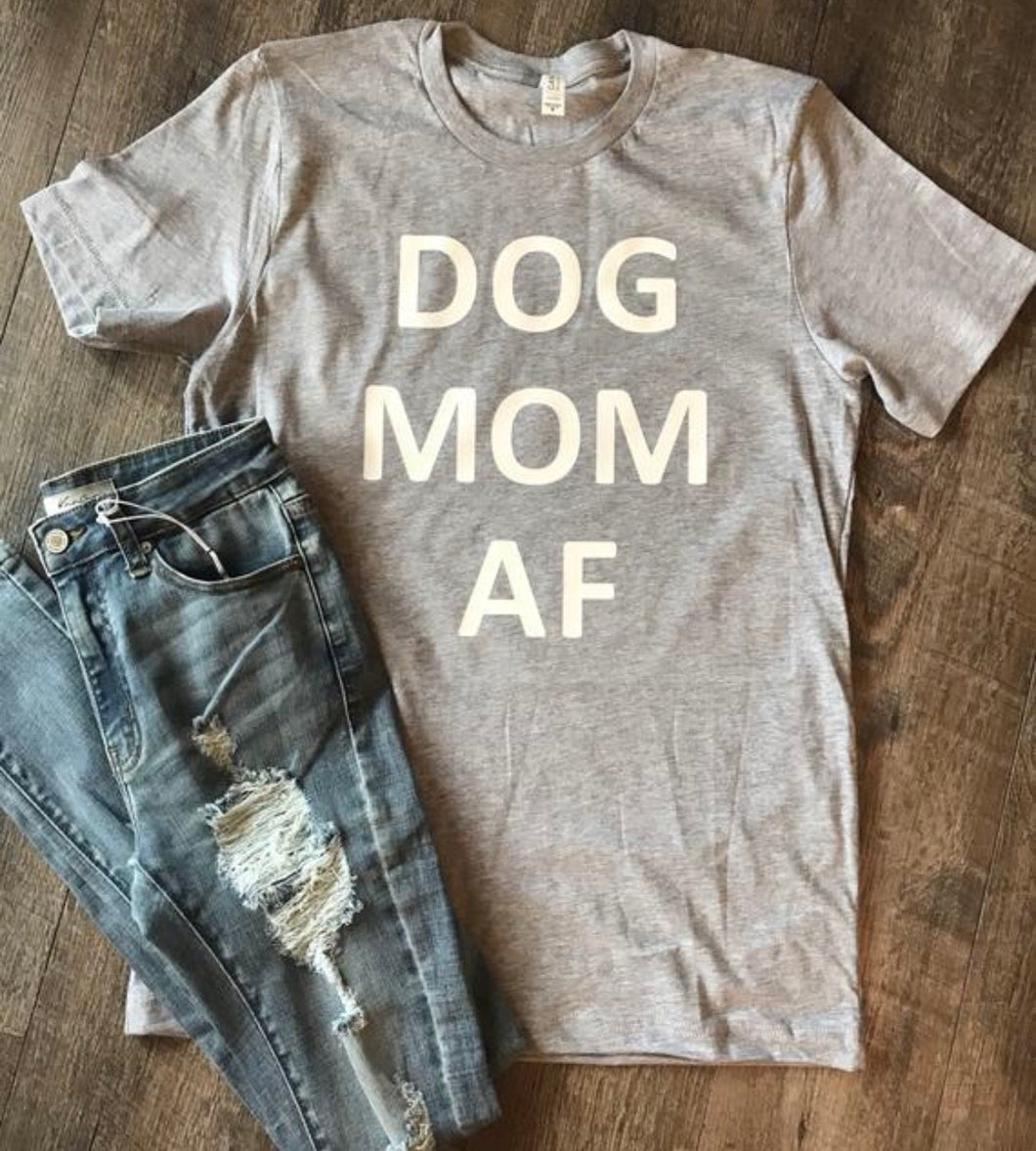 Dog mom af. funny graphic tee. dog mom. mothers day gift. womens graphic tee. personalized shirt. - Mavictoria Designs Hot Press Express