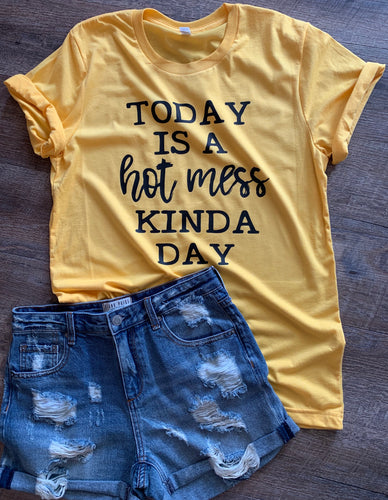 Today is a hot mess kinda day. Funny graphic tee - Mavictoria Designs Hot Press Express