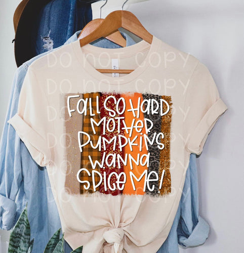 Fall so hard mother pumpkins want to spice me! // graphic tee - Mavictoria Designs Hot Press Express