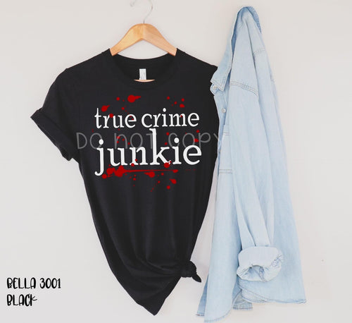 True Crime Junkie / Graphic Tee - Mavictoria Designs Hot Press Express