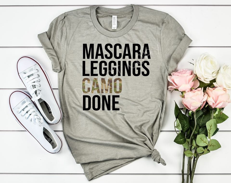Mascara leggings camo done funny tank tee crew or hoodie - Mavictoria Designs Hot Press Express