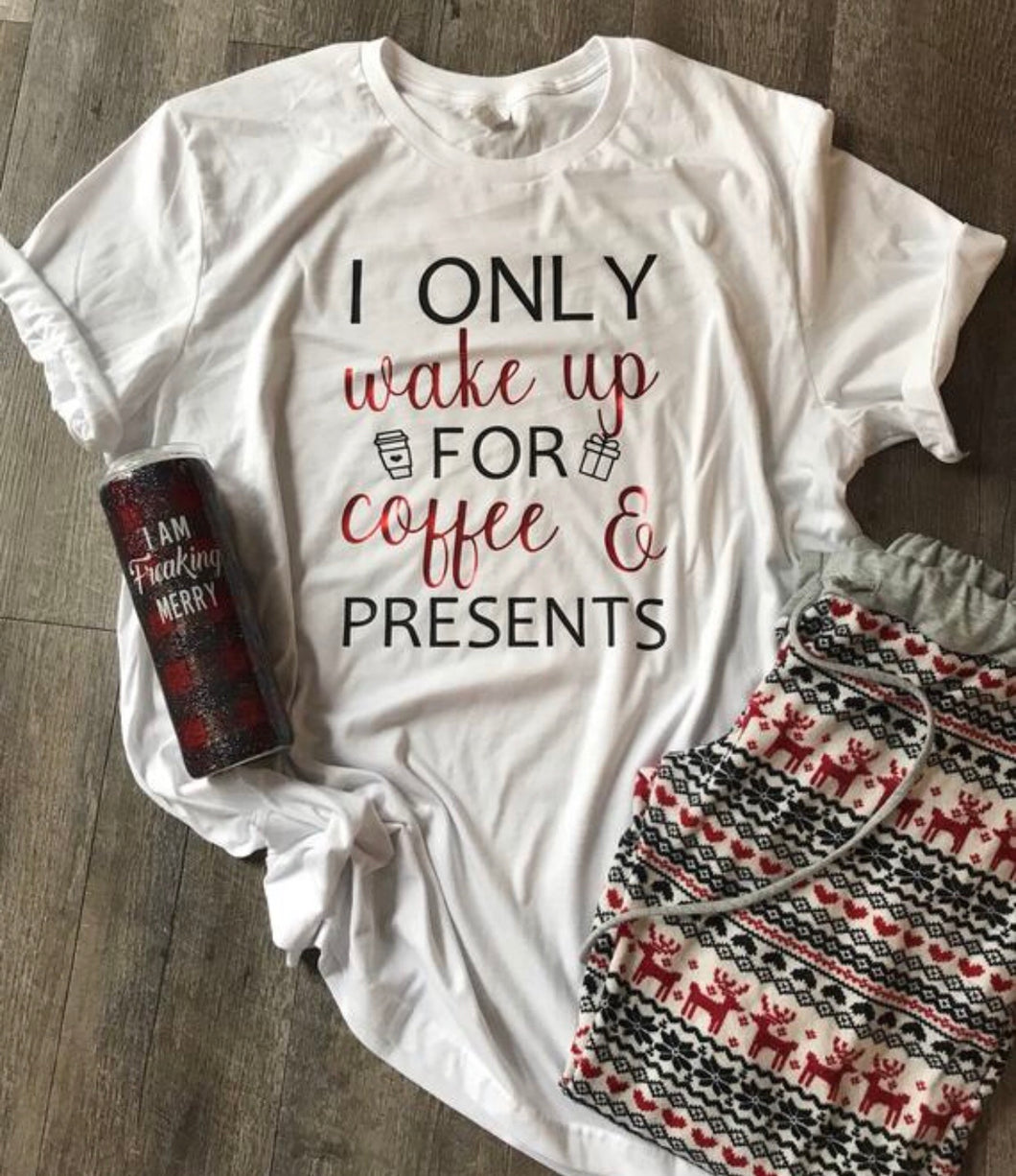 I only wake up for coffee and presents custom christmas morning tee graphic tshirt. Christmas gift. - Mavictoria Designs Hot Press Express