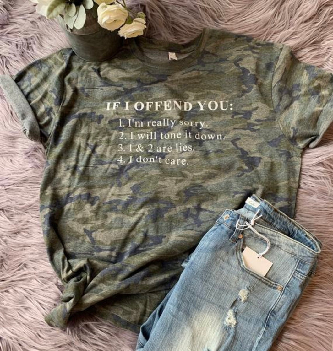 If I offend you I don't care funny sarcastic camo tee - Mavictoria Designs Hot Press Express
