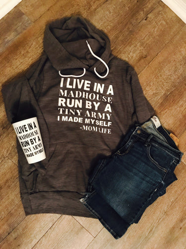 I live in a madhouse run by a tiny army I made myself mom life hoodie. Mom shirt - Mavictoria Designs Hot Press Express