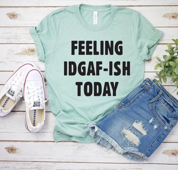 Feeling IDGAF-ISH today I don't give a fuck ish graphic tee - Mavictoria Designs Hot Press Express