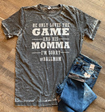 Load image into Gallery viewer, He only loves the game and his momma im sorry. Funny womens graphic tee. Drake. Gift for mom. #ballmom. Acid washed shirt. - Mavictoria Designs Hot Press Express