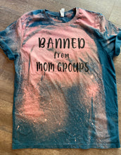 Banned from mom groups  // teal bleached distressed graphic tee - Mavictoria Designs Hot Press Express