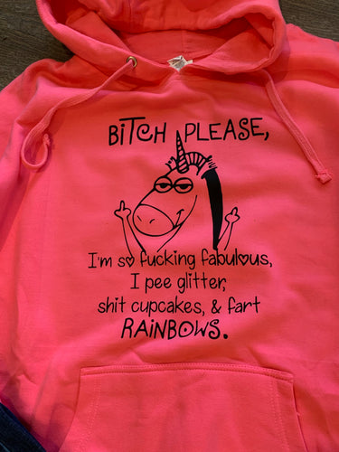 Bitch please I'm so fucking fabulous I pee glitter shit cupcakes and fart rainbows funny neon pink graphic hoodie - Mavictoria Designs Hot Press Express