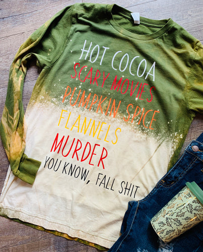 Hot cocoa scary movies pumpkin spice flannels murder you know, fall shit // funny graphic tee or long sleeve // ombré bleach effect olive green - Mavictoria Designs Hot Press Express