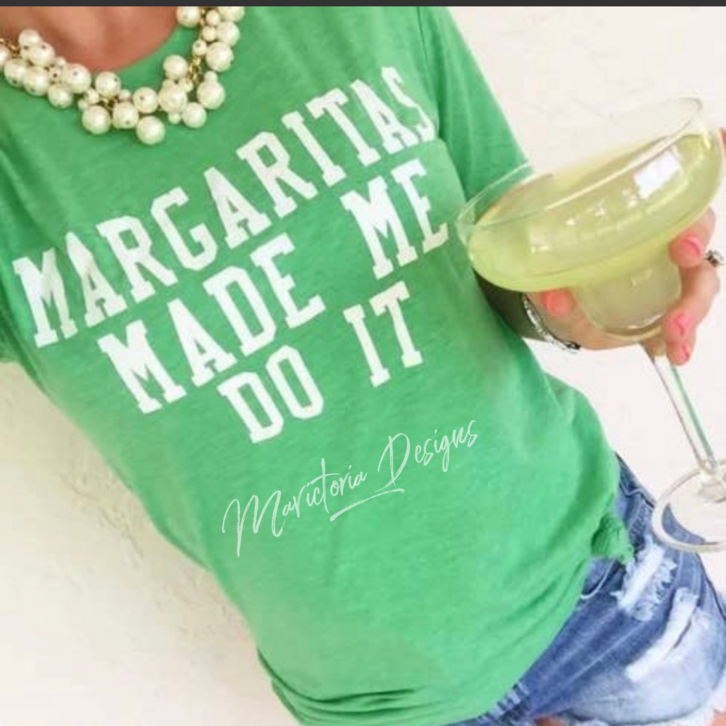 Margaritas made me do it funny graphic tank tee crew or hoodie - Mavictoria Designs Hot Press Express
