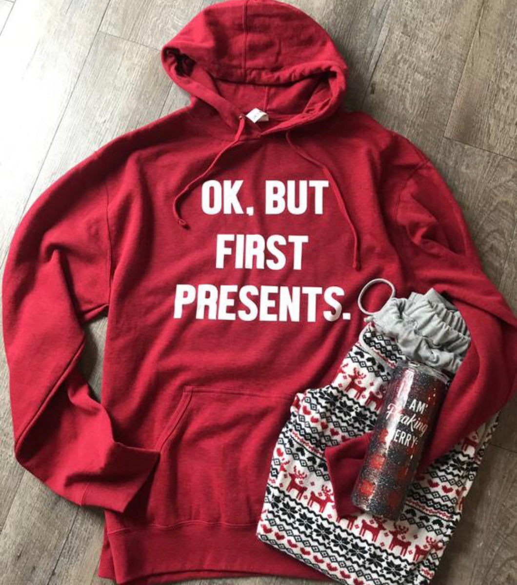 Ok but first presents funny christmas hoodie sweatshirt in red - Mavictoria Designs Hot Press Express
