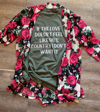 Load image into Gallery viewer, If the love doesn't feel like 90's country i dont want it. Funny weastern graphic tee tshirt shirt. Gift for mom. Gift for wife. - Mavictoria Designs Hot Press Express