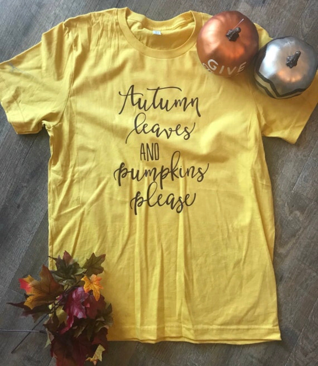 Autumn leaves and pumpkins please mustard yellow graphic tee perfect for fall graphic tee tshirt - Mavictoria Designs Hot Press Express