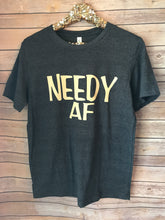 Needy AF shirt. Toddler, youth or adult - Mavictoria Designs Hot Press Express