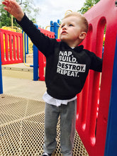 Nap. Build. Destroy. Repeat. Toddler life hoodie. Super soft material. Gray and black. - Mavictoria Designs Hot Press Express