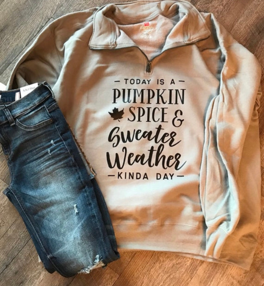 Today is a pumpkin spice and sweater weather kind of day on a quarter zip sweatshirt fall hoodie sweatshirt - Mavictoria Designs Hot Press Express
