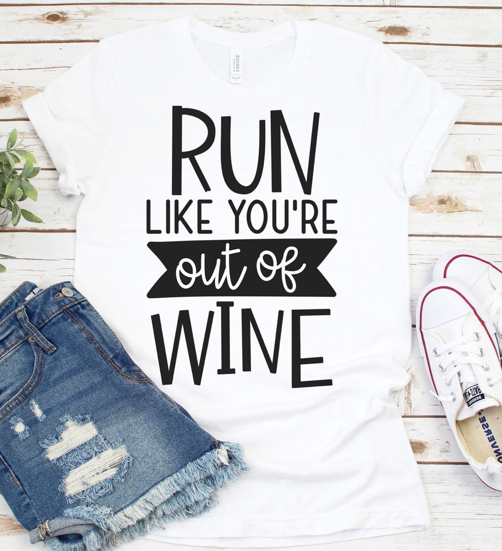 Run like your out of wine // funny graphic tee - Mavictoria Designs Hot Press Express