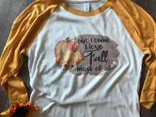 But I think I love fall most of all fall mustard yellow raglan baseball tee burlap fall graphic tee - Mavictoria Designs Hot Press Express
